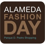 Alameda Fashion Day: Parque D. Pedro Shopping