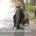 LOOK DO DIA CINZA E PRETO