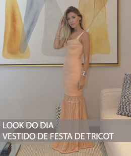 LOOK DO DIA VESTIDO DE FESTA DE TRICOT