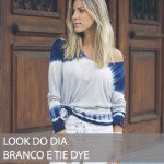 LOOK DO DIA BRANCO E TIE DYE