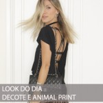 LOOK DO DIA DECOTE E ANIMAL PRINT