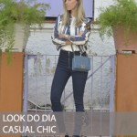 LOOK DO DIA CASUAL CHIC