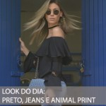 LOOK DO DIA PRETO, JEANS E ANIMAL PRINT