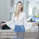 LOOK DO DIA BODY BORDADO E JEANS