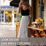 LOOK DO DIA SAIA MIDI E COTURNO