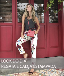 LOOK DO DIA REGATA E CALÇA ESTAMPADA