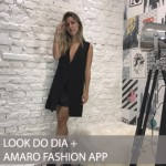 LOOK DO DIA E AMARO FASHION APP