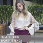 DICA DE LOOK SPORTY E RENDA