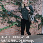 DICA DE LOOK CASUAL PARA O FINAL DE SEMANA