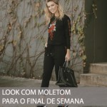 LOOK COM MOLETOM PARA O FINAL DE SEMANA!!
