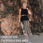 LOOK DO DIA CROPPED E SAIA MIDI