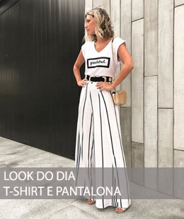 LOOK DO DIA T-SHIRT E CALÇA PANTALONA