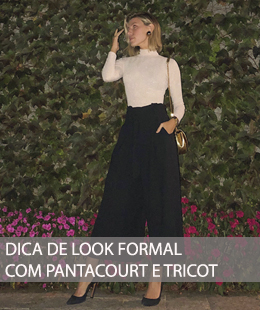 DICA DE LOOK FORMAL COM CALÇA PANTACOURT