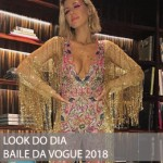 LOOK DO DIA BAILE DA VOGUE 2018