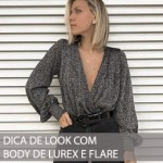 DICA DE LOOK COM BODY DE LUREX E FLARE