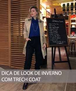 DICA DE LOOK DE INVERNO COM TRENCH COAT