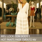 MEU LOOK COM BODY E HOT PANTS PARA EVENTO NV