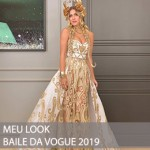 MEU LOOK BAILE DA VOGUE 2019