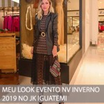 MEU LOOK EVENTO NV INVERNO 2019 NO JK IGUATEMI