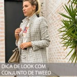 DICA DE LOOK COM CONJUNTO DE TWEED